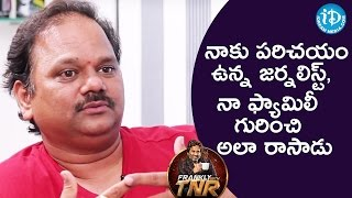 V N Aditya About A False Rumor By a Journalist    Frankly With TNR    Talking Movies With iDream