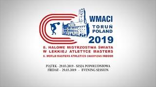 Sesja popołudniowa Halowych Mistrzostw Świata LA Masters - Toruń 2019