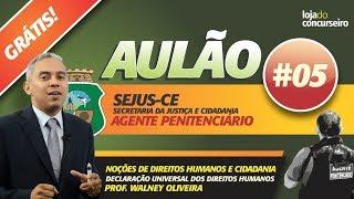 ✅ Aulão #05 - SEJUS-CE - Direitos Humanos - DUDH - Walney Oliveira
