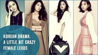 Korean Drama: A Little Bit Crazy Female Leads