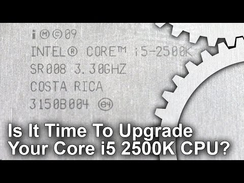 Is It Time To Upgrade Your Core i5 2500K