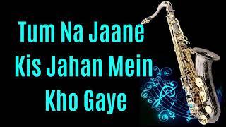 Tum Na Jaane Kis Jahan Mein Kho Gaye    Sazaa    Lata   Best Saxophone Instrumental   HD Quality