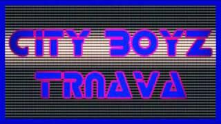 City Boyz Trnava - Mam Svoje Chiby