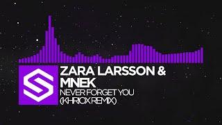 [Dubstep] Zara Larsson & MNEK - Never Forget You (Khriox Remix)