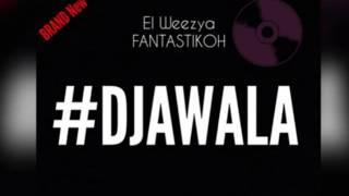 El-weezya-FantastikoH-DJAWALA-Audio