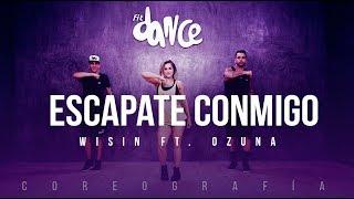 Escápate Conmigo - Wisin ft. Ozuna - Coreografía - FitDance Life
