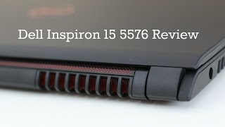 Dell Inspiron 15 5576 Review AMD RX460 FX 9830P