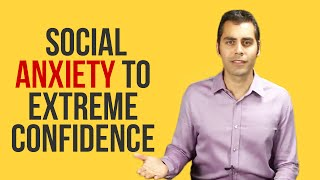 How To Be Confident  -Overcome Social Anxiety To Extreme Confidence