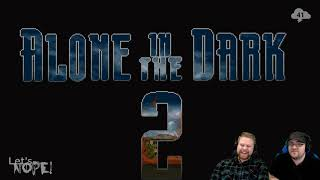 Let's NOPE! — Alone in the Dark 2