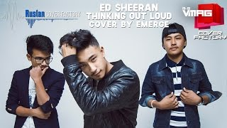 THINKING OUT LOUD - ED SHEERAN (Emerge Cover) | RUSLAN COVER FACTORY | M&S VMAG
