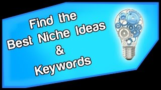 How to Find the Best Niche Ideas & Keywords For CPA | Niche Marketing 2017