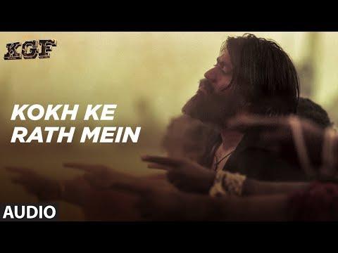 Xxx Mp4 Kokh Ke Rath Mein Full Audio Song KGF Yash Srinidhi Shetty Ravi Basrur Tanishk Bagchi 3gp Sex