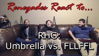 Renegades React to... RHG - Umbrella vs. FLLFFL