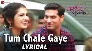 Tum Chale Gaye - Yasser Desai & Jeet Gannguli | RashmiVirag | Kunaal R Kapur , Tara Alisha Berry
