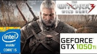The Witcher 3:GTX 1050 TI 4GB i5 4460