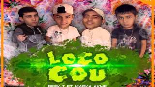 Marka Akme ft RESK-T - Loco Cou