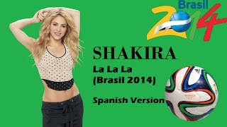 Shakira - La La La (Brasil 2014) - Spanish [Lyrics]