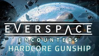 EVERSPACE ENCOUNTERS | HARDCORE GUNSHIP [Sponsored] - Let