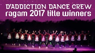 D'Addiction Dance Crew @ Ragam 17 - First prize in Non thematic category