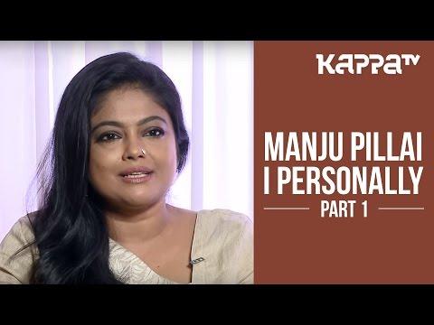 Xxx Mp4 Manju Pillai I Personally Part 1 Kappa TV 3gp Sex