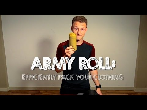 How to Pack your Clothing Efficiently Army Roll Method