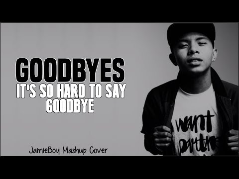 Goodbyes x It s So Hard To Say Goodbye To Yesterday Post Malone x Boyz II Men JamieBoy Mashup