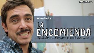 Gringolandia - La encomienda