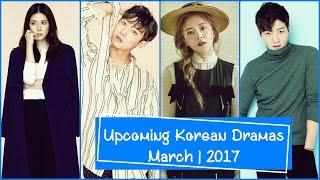 Upcoming Korean Dramas March 2017