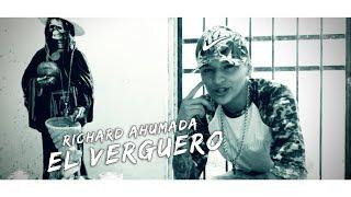 Richard Ahumada  // El Verguero 💀 // Video oficial