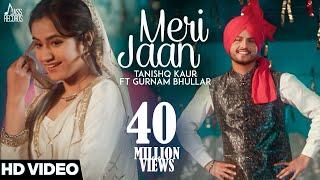 Meri Jaan(Full HD)-Tanishq Kaur Ft Gurnam Bhullar -DJ Twinbeatz-New Punjabi Songs 2018-Punjabi Songs