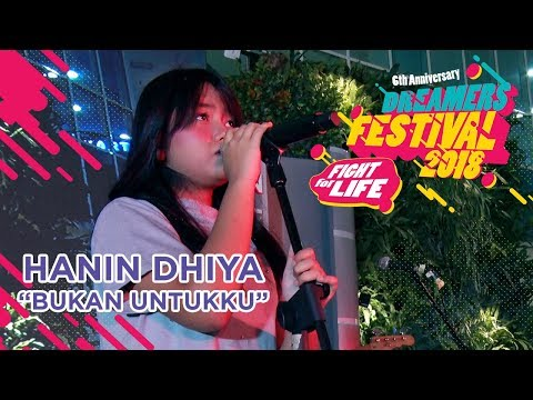 """HANIN DHIYA - """"BUKAN UNTUKKU"""" LIVE AT DREAMERS FESTIVAL 2018"""