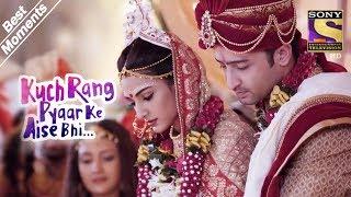 Kuch Rang Pyar Ke Aise Bhi   Dev & Sonakshi Are Married   Best Moments