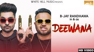 Deewana | B Jay Randhawa | Deep Jandu | full punjabi video song 2017 with lyrics