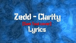 Zedd (Sam Tsui cover) • Clarity • Lyrics