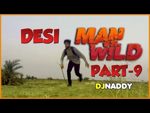 MAN VS. WILD - 9 (Desi Version) with Dj Naddy    Indian Viners
