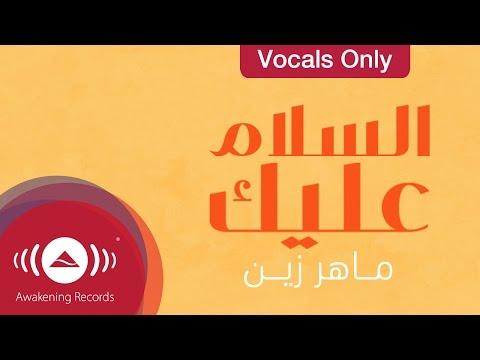 Maher Zain Assalamu Alayka Vocals Only Lyric