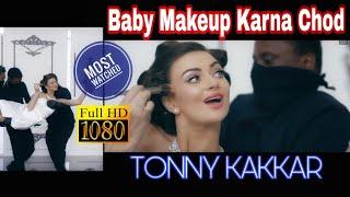 Baby makeup karna chod || Tonny Kakkar || Latest WhatsApp Status 2018 || New WhatsApp Status