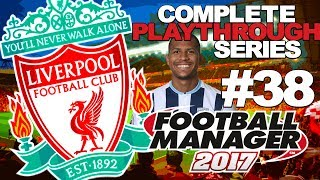 FOOTBALL MANAGER 2017 | LIVERPOOL | #38 | WEST BROMWICH