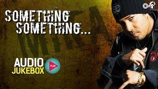 Mika Singh's Something Something Audio Jukebox | Full Album Songs
