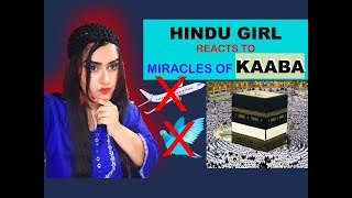 Hindu Girl Reacts To MIRACLES OF ALLAH | AIRPLANES CANNOT FLY OVER KAABA SHARIF | REACTION |