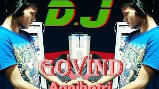 Latest Hits bhojpuri holi 2016 dj song Govind agnihotri