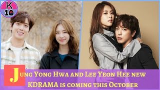 Jung Yong Hwa and Lee Yeon Hee new KDRAMA is coming this October