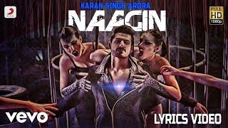 Karan Singh Arora - Naagin | Lyrics Video