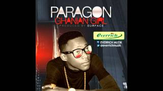 Paragon -- Ghanaian Girl( Prod. By Surfacebeat)