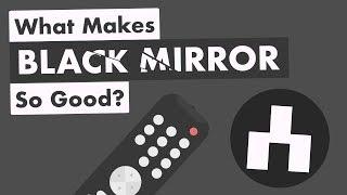 What Makes Black Mirror So Good?