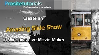 Create An Amazing Slide Show in Window Live Movie Maker