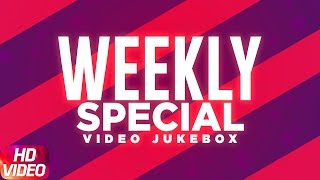 Weekly Special | Video Jukebox | Latest Punjabi Song 2017 | Speed Records