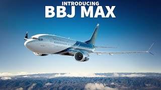 Introducing the Boeing BBJ MAX