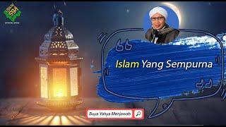 Islam Yang Sempurna | Buya Yahya Menjawab