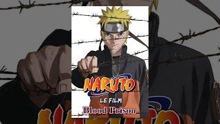 Naruto Shippuden: Blood Prison (VF)